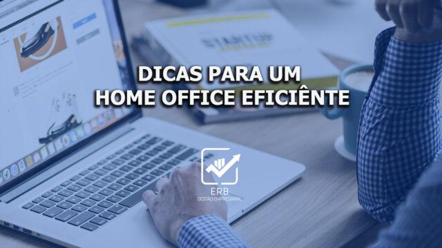 4 dicas para um Home Office Produtivo e Eficiente